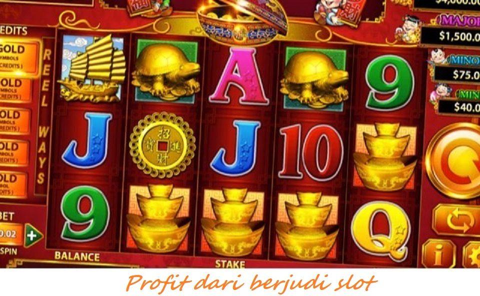 Profit dari berjudi slot